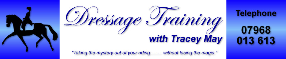 Dressage Training with Tracey May // Taking the mystery out of your riding, without losing the magic // Telephone 07968 013 613
